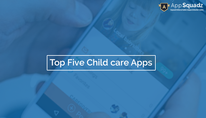 Top Five Child Care Apps