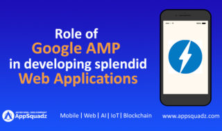 Google AMP in Developing Splendid Web Applications